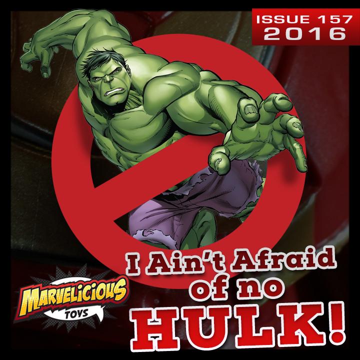 Issue 157: I Aint 'Fraid of No Hulk!